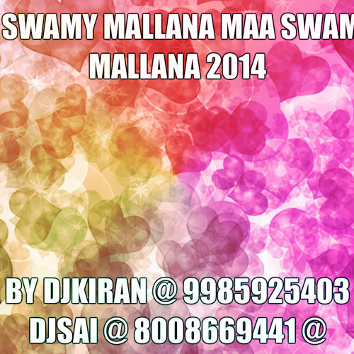 O Swamy Mallana Maa Swamy Mallana New 3 m@@r 2014 Mix By Djkiran @9985925403@ And Djsai @8008669441@