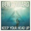 Ben Howard - Keep Your Head Up (Ed Era Bootleg)