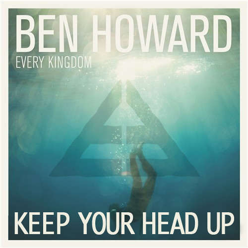Ben Howard Keep Your Head Up Ed Era Bootleg By Ed Era Free