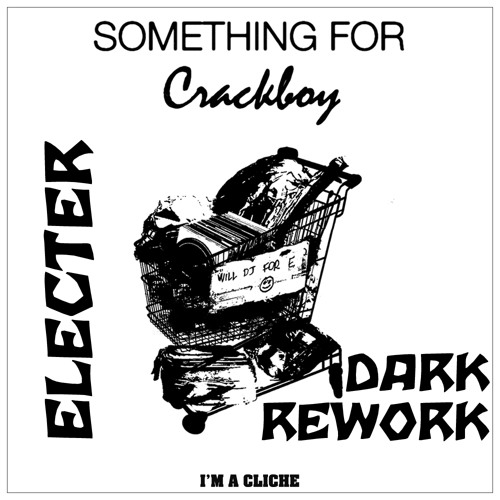 Crackboy - Something For (Electer Dark Rework)