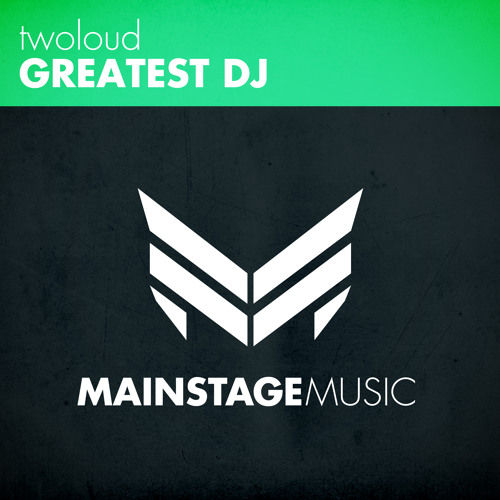twoloud - Greatest DJ [OUT NOW]