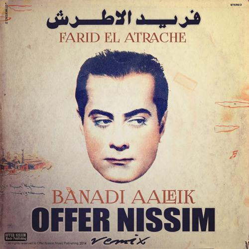 Farid El Atrache - Banadi Aaleik (Offer Nissim Remix) فريد الاطرش