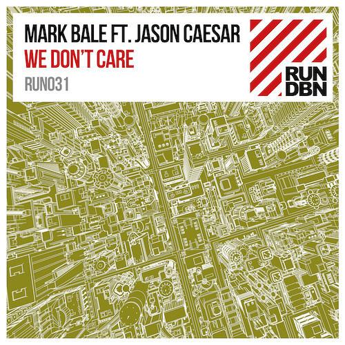 Mark Bale - We Don't Care ft. Jason Caesar