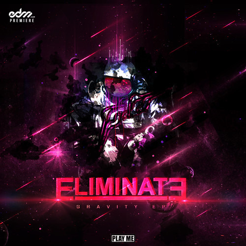 Eliminate - Gravity [EDM.com Premiere]