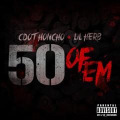 Cdot Honcho Ft Lil Herb - 50 Of Em