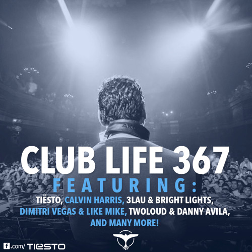 Tiësto's Club Life Podcast 367 - First Hour