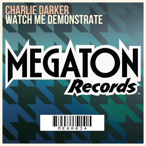 Charlie Darker - Watch Me Demonstrate (OUT NOW)