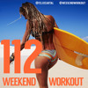 Weekend Workout: Episode 112