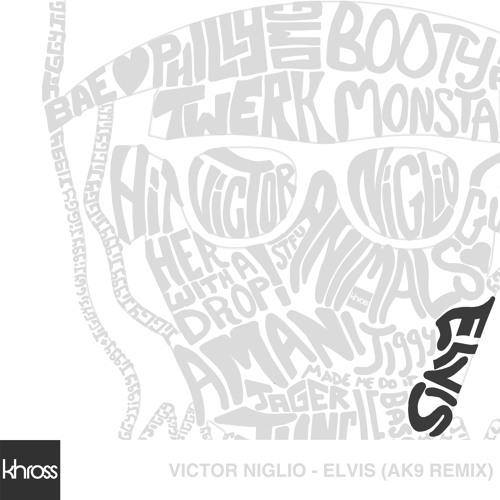 Victor Niglio - Elvis (ak9 Remix)