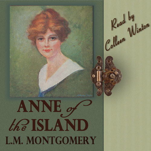 Audio Book: Anne of the Island, L.M. Montgomery, read by Colleen Winton