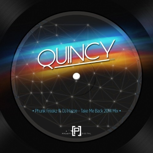 Phunk Freakz - Take Me Back feat. DJ Hazze (Quincy 2014 official Mix)