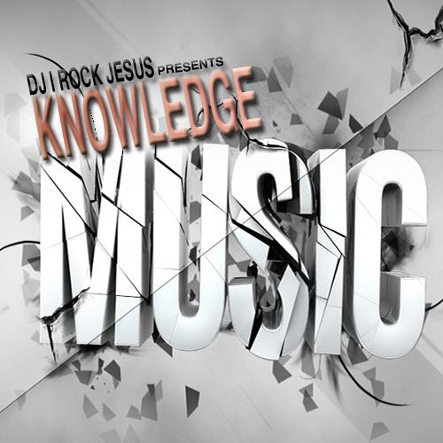 DJ I Rock Jesus Presents Knowledge Music @DJiRockJesus