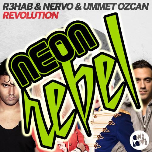 R3hab & NERVO & Ummet Ozcan - Revolution (neon rebel remix)