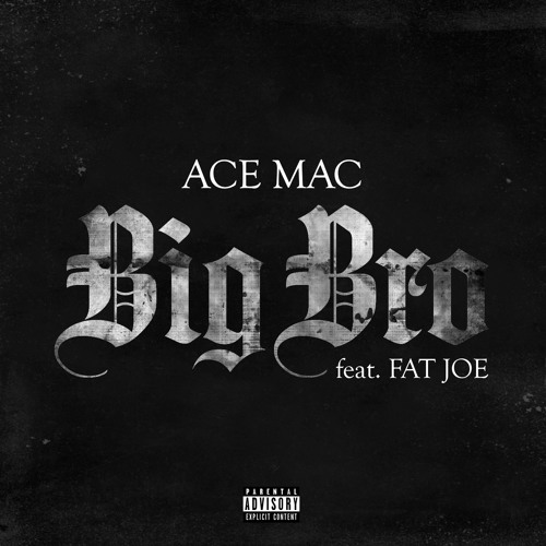 Ace Mac - Big Bro (Feat Fat Joe)