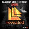 Dannic vs Merk & Kremont - Anubi