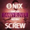 Young Thug ft. Nicki Minaj - Danny Glover (ΘNIX SCREW)