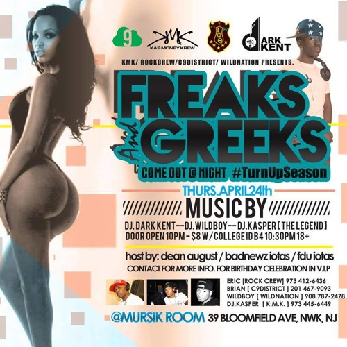 FREAK AND GREEKS COME OUT AT NIGHT APRIL 24TH AT THE MURSIK ROOM