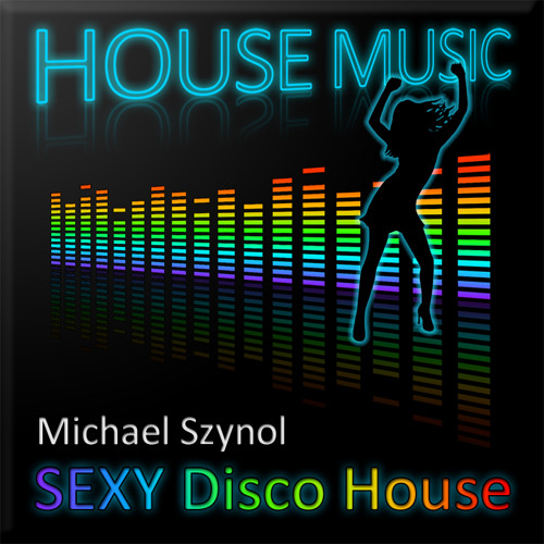 Michael Szynol-Sexy Disco House (Mjuzieek Digital)