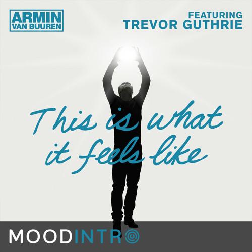 MOODINTRO - Armin van Buuren Feat. Trevor Guthrie - This Is What It Feels Like