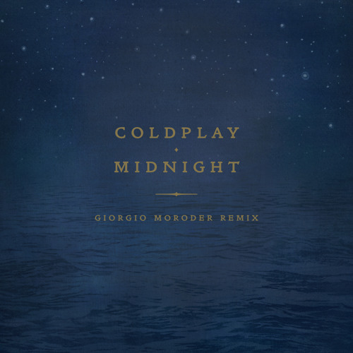 Coldplay - Midnight (Giorgio Moroder Remix)