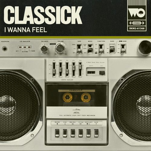 Classick - I Wanna Feel