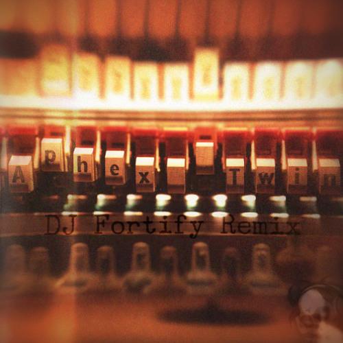 Aphex Twin - Avril 14th (DJ Fortify 15th Remix)