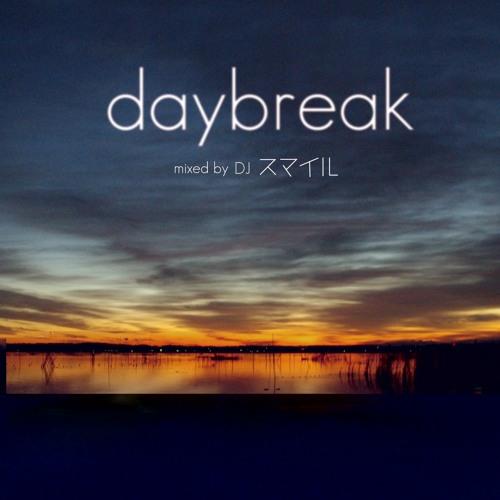 『daybreak』mixed by DJ スマイル