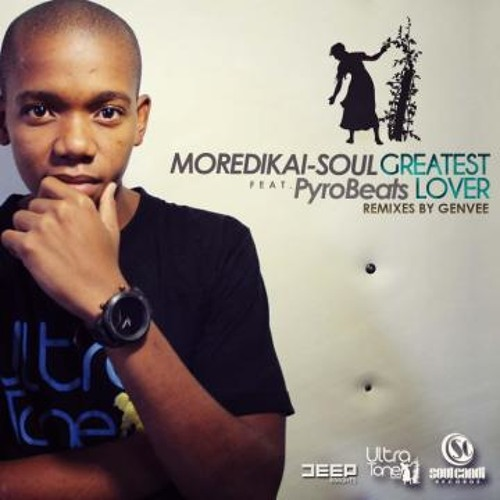 Moredikai - Soul Feat PyroBeats - Greatest Lover EP (Remixes By Genvee Ultra Tone)