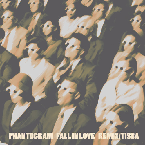 Phantogram - Fall In Love (Remix/Tisba)