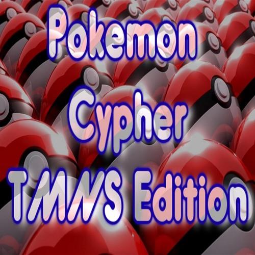 Pokemon Cypher 2014(TMNS Edition)[Prod. By Natsu Fuji]