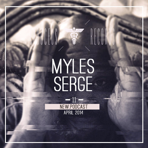 Caduceus Podcast #11 by Myles Sergé