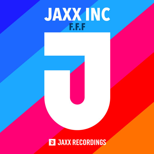 """Jaxx Inc. - """"F.F.F."""" Preview (OUT NOW)"""
