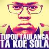 Ta Koe Sola - TUPOU TAULANGA cover - ACOUSTIC VERSION - produced by elijah mctaggart