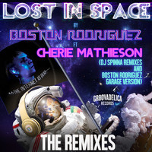Lost In Space (Dj Spinna Galactic Soul Remixes) - Boston Rodriguez Featuring  Cherie Mathieson