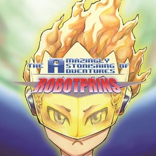 Robotprins - 1st Full Album - The Amazingly Astonishing Adventures of Robotprins