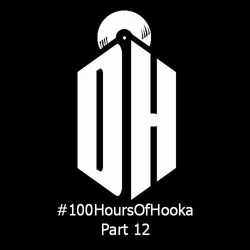 #100HoursOfHooka Part 12