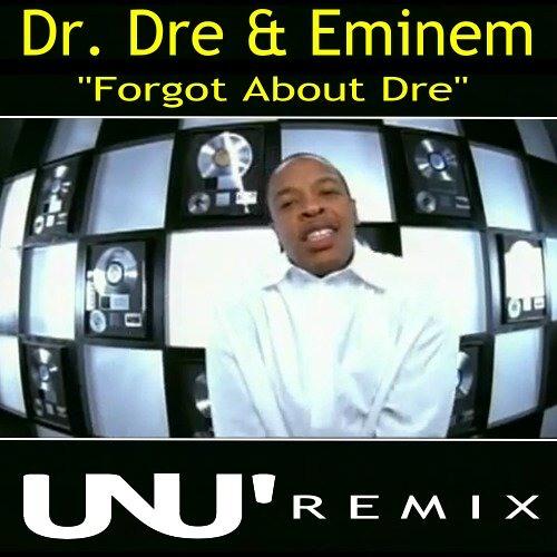 Dr. Dre & Eminem - Forgot About Dre ( UNU' Remix )