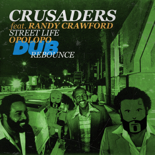 Crusaders feat. Randy Crawford - Street Life (OPOLOPO DUB Rebounce)