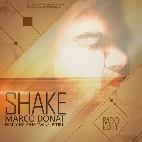 Marco Donati feat. Ying Yang Twins, Pitbull - Shake (Radio Edit)