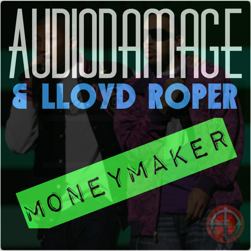 AudioDamage & Lloyd Roper - Moneymaker (Sample)