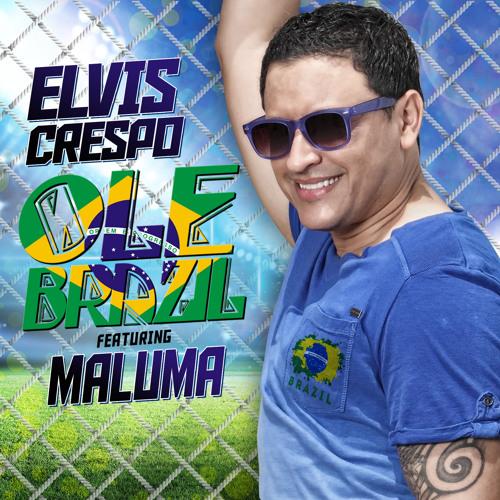 """Elvis Crespo """" Ole Brazil""""  featuring Maluma"""