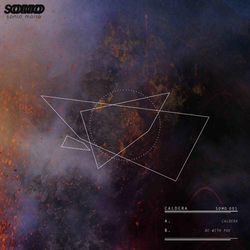 SOMO 001- Caldera - Caldera/Be with you [free download]