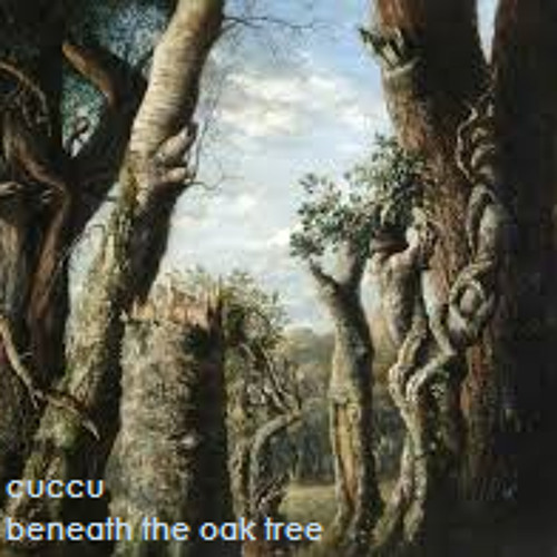 CUCCU - Beneath the Oak Tree