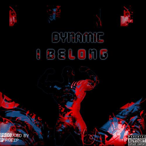 Dynamic - I Belong (Produced By Pardeep)