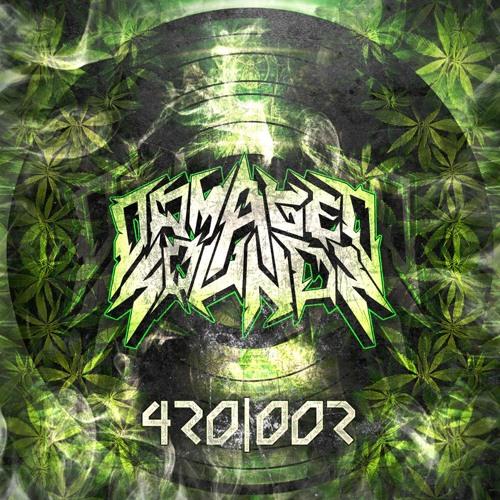 Damaged Sounds Presents: 420|002 [FREE DL]