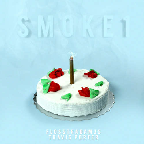 FLOSSTRADAMUS FEAT. TRAVIS PORTER - SMOKE 1