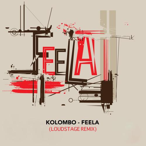 Kolombo - Feela (Loudstage Remix) [FREE DOWNLOAD]