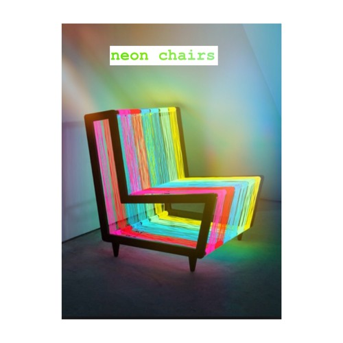 NEON CHAIRS(ft. Wells)