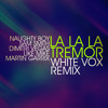 La La La Tremor (White Vox Remix) - Naughty Boy, Sam Smith, Dimitri Vegas & Like Mike