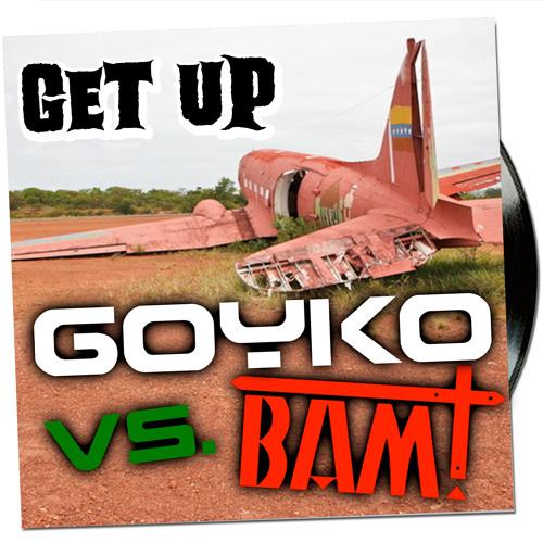GOYKO & BAM! - Get Up